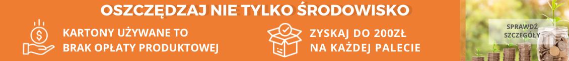 Kartony używane  - to brak opłaty produktowej   Zyskaj do 200 zł na palecie